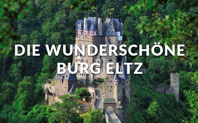 Die wunderschöne Burg Eltz