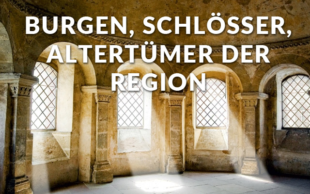 Burgen, Schlösser, Altertümer